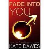Fade into You ~ Kate Dawes