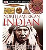 img - for [ DK Eyewitness Books: North American Indian (Rev) (DK Eyewitness Books (Hardcover)) By Murdoch, David Hamilton ( Author ) Hardcover 2005 ] book / textbook / text book