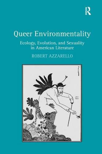 Queer Environmentality: Ecology, Evolution, and Sexuality in American Literature