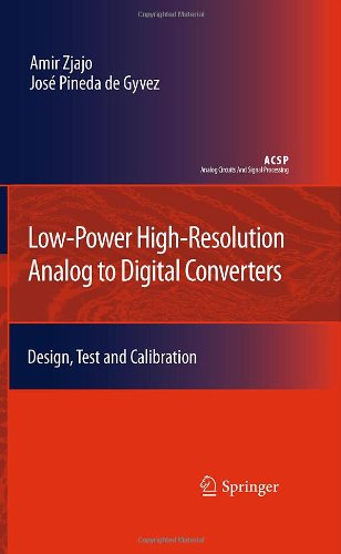Low-Power High-Resolution Analog to Digital Converters: Design, Test and Calibration (Analog Circuits and Signal Processing) PDF