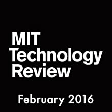 Audible Technology Review, February 2016 Periodical by  Technology Review Narrated by Todd Mundt