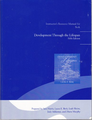 Development Through The Lifespan Fifth Edition Instructor 39 S Resource Manual For Berk