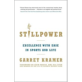 Learn more about the book, Stillpower: Excellence With Ease in Sports and Life