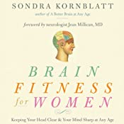 Brain Fitness for Women: Keeping Your Head Clear and Your Mind Sharp at Any Age | [Sondra Kornblatt]