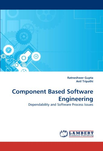 Component Based Software Engineering: Dependability and Software Process Issues PDF