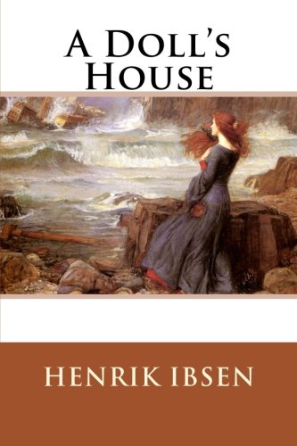 a doll house by henrik ibsen essay A doll house by henrik ibsen essay a doll house by henrik ibsen, is a play that was written ahead of its time in this play ibsen tackles women s rights as a matter of importance.