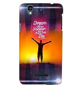 PrintVisa Quotes & Messages Dreams 3D Hard Polycarbonate Designer Back Case Cover for Yu Yureka PlusYU5510A