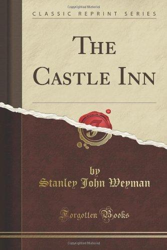 The Castle Inn (Classic Reprint), Stanley John Weyman
