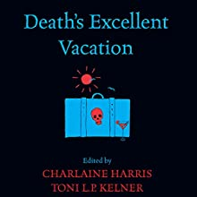 Death's Excellent Vacation (       UNABRIDGED) by Charlaine Harris, Toni L. P. Kelner Narrated by Christopher Lane