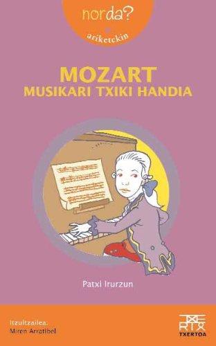 Mozart musikari txiki handia (Nor Da?) - Patxi Irurzun Ilundain - Libro ilustrado