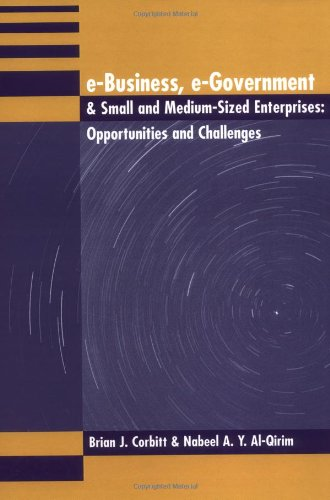 E-Business, E-Government & Small and Medium-Size Enterprises: Opportunities and Challenges