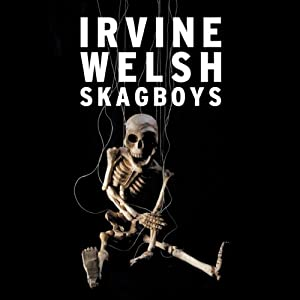 Skagboys | [Irvine Welsh]