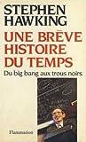 """Afficher """"Une Brève histoire du temps : du big bang aux trous noirs"""""""