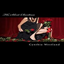 The Silent Chanteuse Audiobook by Cynthia Lane Westland Narrated by Rhett Kennedy