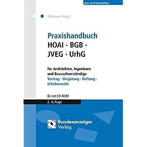 Praxishandbuch HOAI - BGB - JVEG - UrhG für Architekten, Ingenieure und Bausachverständige: Vertrag - Vergütung - Haftung - Urheberrecht