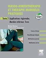 Masso-kin�sith�rapie et th�rapie manuelle pratiques - Tome 3: Applications r�gionales. Membre inf�rieur. Tronc inf�rieur