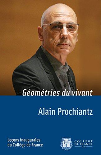 Géométries du vivant: Leçon inaugurale prononcée le jeudi4octobre 2007