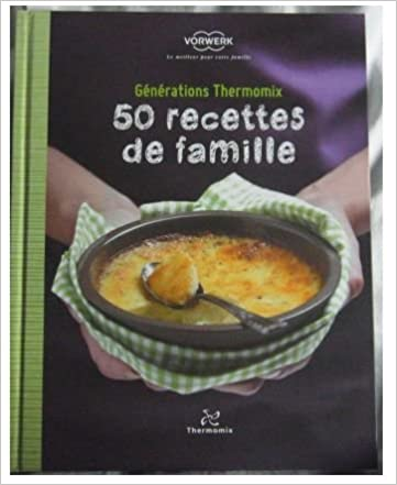 livre thermomix 50 recettes de famille vorwerk livres. Black Bedroom Furniture Sets. Home Design Ideas