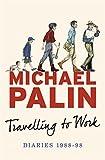 Book - Travelling to Work: Diaries 1988-1998 (Palin Diaries 3)