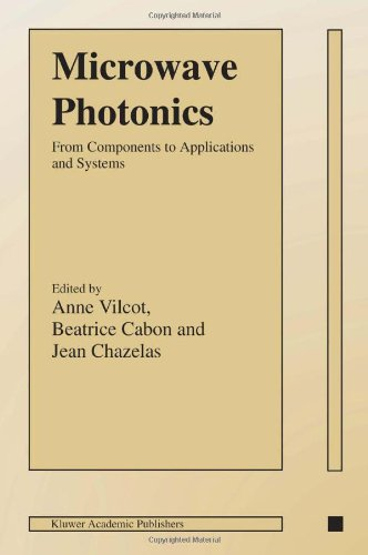 Microwave Photonics: From Components to Applications and Systems