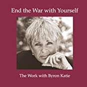 End the War with Yourself | [Byron Katie Mitchell]