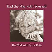 End the War with Yourself (       UNABRIDGED) by Byron Katie Mitchell