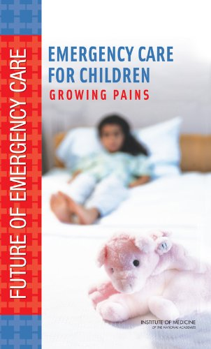 Emergency Care for Children: Growing Pains (Future of Emergency Care)