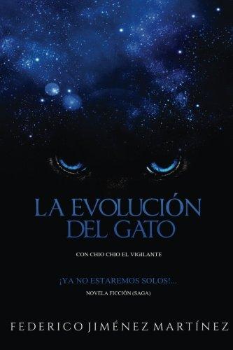 Book: La Evolucion Del Gato - Ya No Estaremos Solos...Esta Confirmado, Vol. 1 (Spanish Edition) by Federico Jiménez Martínez