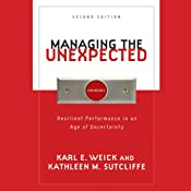 Managing the Unexpected: Resilient Performance in an Age of Uncertainty, 2nd Edition | [Karl E. Weick, Kathleen M. Sutcliffe]