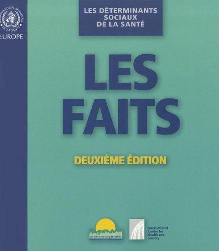 Les Déterminants sociaux de la santé: Les Faits (A EURO Publication)