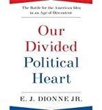 Our Divided Political Heart (Library Edition): The Battle for the American Idea in an Age of Discontent (CD-Audio) - Common
