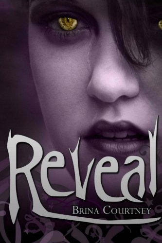 Reveal (Cryptid Tales) (Volume 1) by Brina Courtney