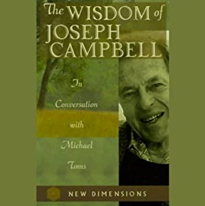 The Wisdom of Joseph Campbell | [Joseph Campbell, Michael Toms]