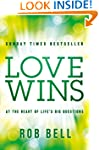 Love Wins: At the Heart of Life's Big...