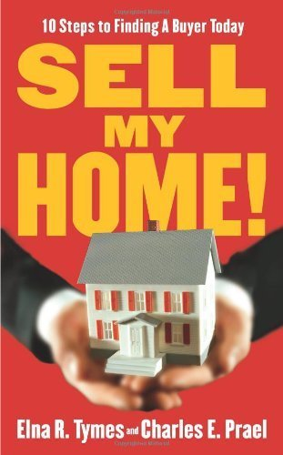 Sell My Home!: 10 Steps to Finding a Buyer Today by Elna Tymes (2008-05-06)