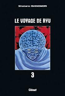Le voyage de Ryu, tome 3 par Ishinomori