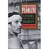 Pier Paolo Pasolini: Cinema As Heresy (0691000344) by Greene, Naomi
