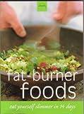 Fat-Burner Foods - Eat Yourself Slimmer in 14 Days Dr Caroline M Shreeve