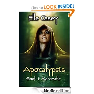 Free Kindle Book: Apocalypsis: Book 1 (Kahayatle), by Elle Casey. Publication Date: June 22, 2012