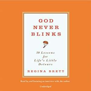 God Never Blinks: 50 Lessons for Life's Little Detours | [Regina Brett]