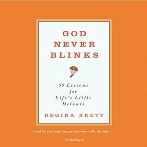 God Never Blinks: 50 Lessons for Life's Little Detours | [Regina Brett]
