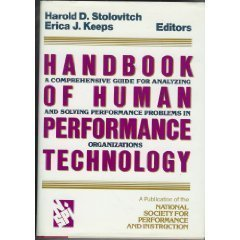 Handbook of Human Performance Technology: A Comprehensive Guide for Analyzing and Solving Performance Problems in Organi