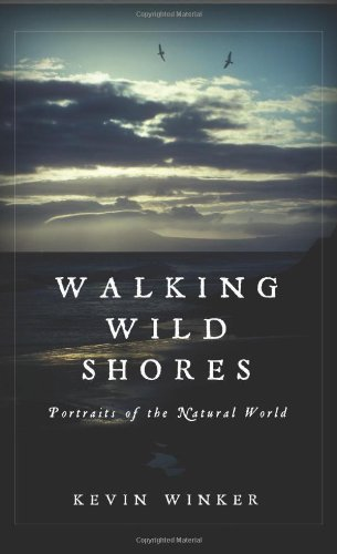 Walking Wild Shores: Portraits Of The Natural World