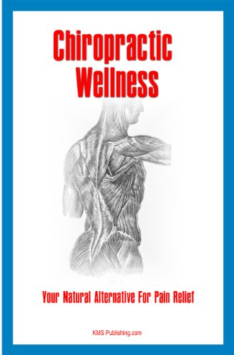 Chiropractic Wellness: Your Natural Alternative For Pain Relief and Pain Management