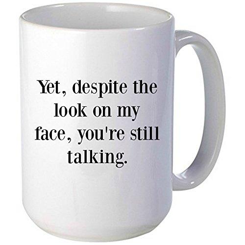 Yet despite the Look On My Face, You're Still Talking Mug, Funny Mug, Sarcastic Mug (Odd Job Mixer compare prices)
