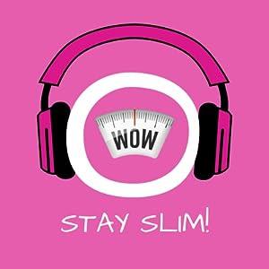 Stay Slim! Gewicht halten mit Hypnose Hörbuch