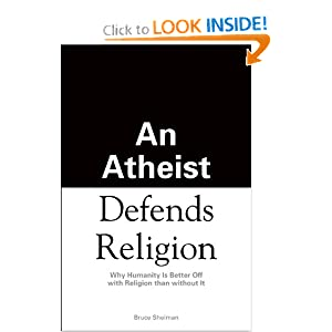 An Atheist Defends Religion: Why Humanity is Better Off with Religion Than Without It