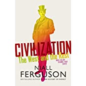 Civilization: The West and the Rest | [Niall Ferguson]