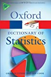 A Dictionary of Statistics (Oxford Paperback Reference)