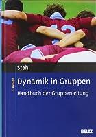 Dynamik in Gruppen: Handbuch der Gruppenleitung